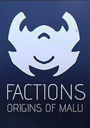 FACTIONS: Origins of Malu